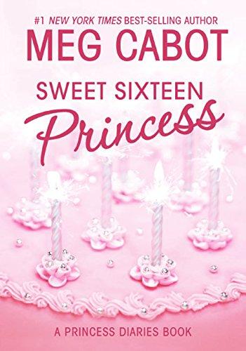 The Princess Diaries, Volume 7 and a Half: Sweet Sixteen Princess von Meg Cabot