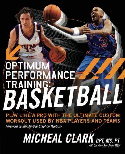 Optimum Performance Training: Basketball By Michael Clark