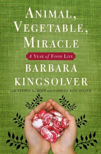 Animal,Vegetable,Miracle von Barbara Kingsolver