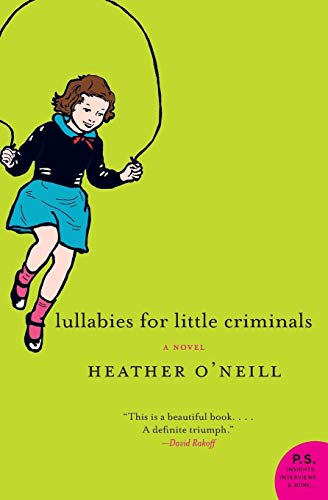 Lullabies for Little Criminals By Heather O'Neill