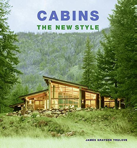 Cabins By James Grayson Trulove