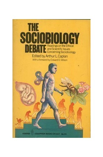 Sociobiology Debate By Edited by Arthur L. Caplan