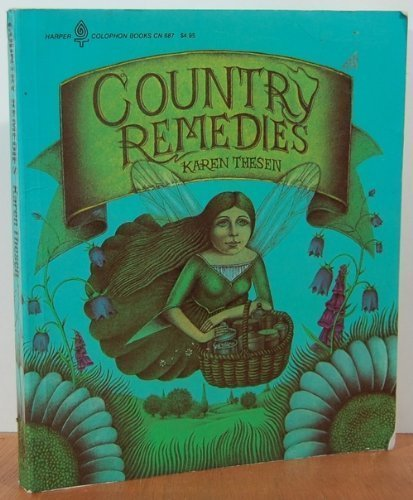 Country Remedies from Pantry, Field & Garden By Karen Thesen