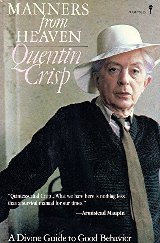 Manners from Heaven By Quentin Crisp