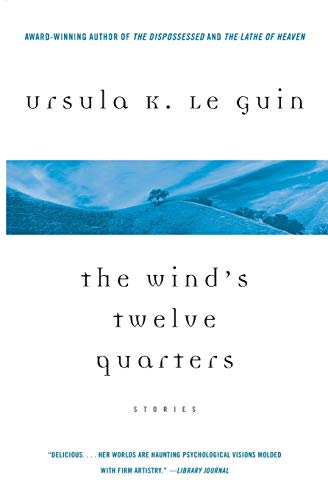 The Wind's Twelve Quarters By Ursula K Le Guin (New Directions)