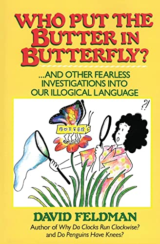 Who Put the Butter in Butterfly? By David Feldman