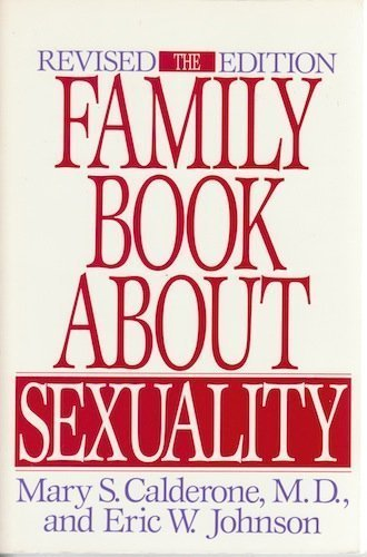 The Family Book About Sexuality By Mary S. Calderone