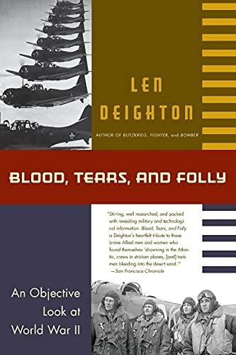 Blood, Tears, and Folly By Len Deighton