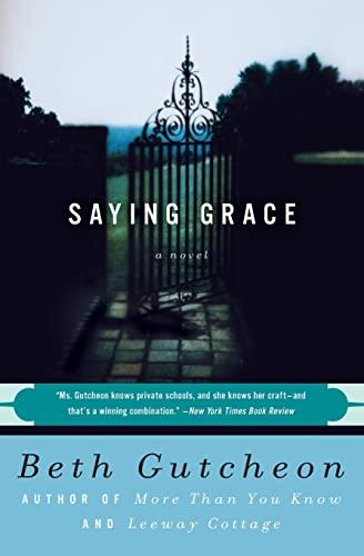 Saying Grace By Beth Gutcheon