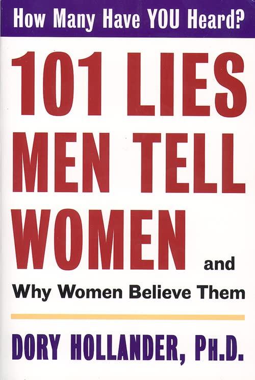 101 Lies Men Tell Women By Dory Hollander