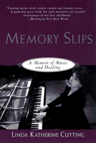 Memory Slips By Linda Katherine Cutting
