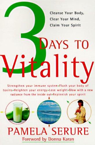 3 Days to Vitality By Pamela Serure
