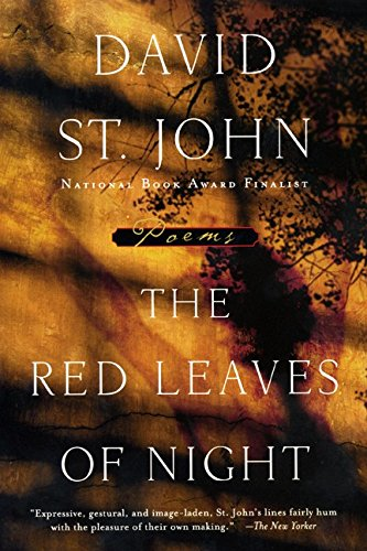 The Red Leaves of Night: Poems by David St.John