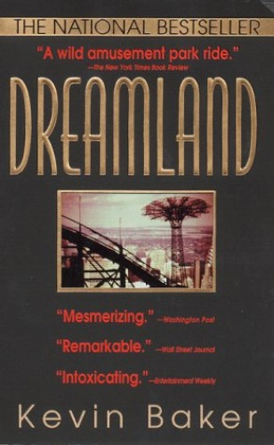 Dreamland By Kevin Baker