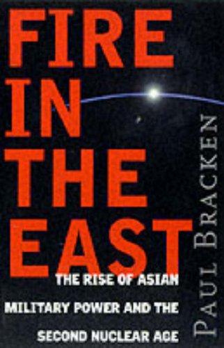 Fire in the East By Paul Bracken