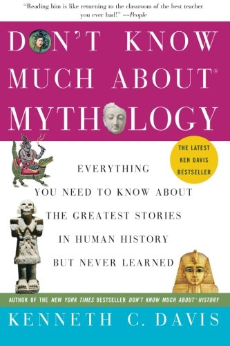 Don't Know Much about Mythology By Kenneth C Davis