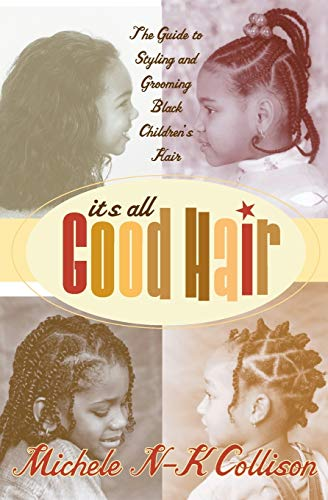 It's All Good Hair By Michele Collison