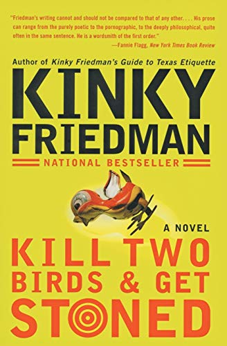Kill Two Birds & Get Stoned By Kinky Friedman
