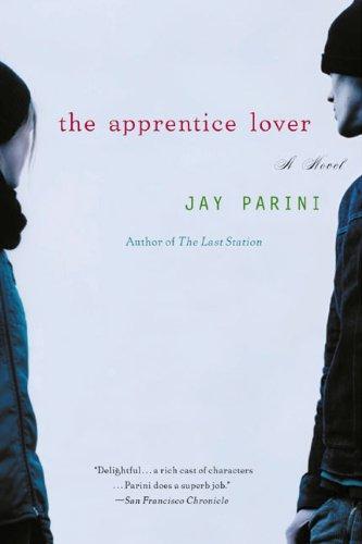 The Apprentice Lover By Jay Parini, Ph.D.