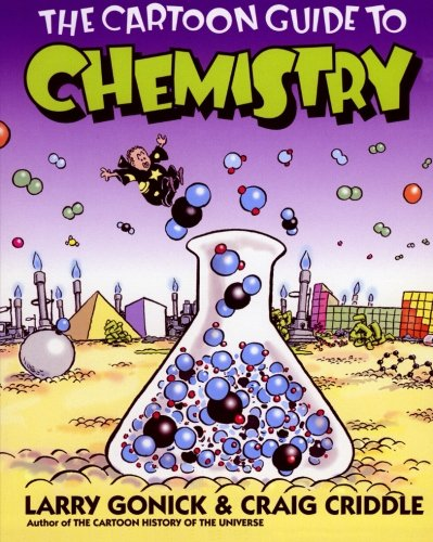 The Cartoon Guide to Chemistry By Larry Gonick