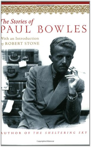 The Stories of Paul Bowles By Paul Bowles (University of Northern British Columbia Canada)