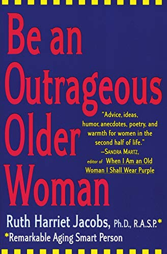 Be An Outrageous Older Woman By Ruth H Jacobs Used border=