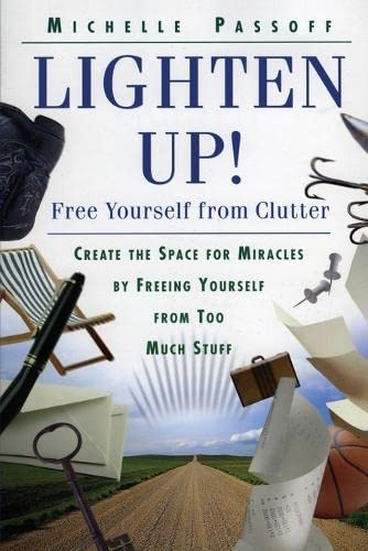 Lighten Up Free Yourself From Clutter By Michelle Passoff