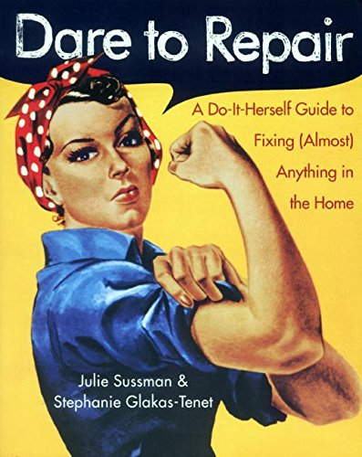 Dare to Repair By Julie Sussman