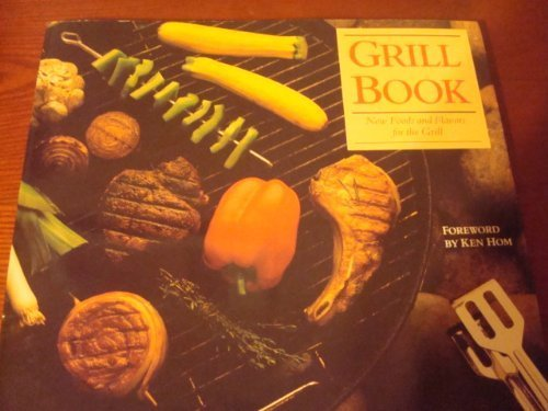 The Grill Book By Kelly McCune