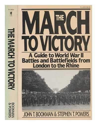 March to Victory By John T. Bookman