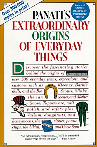 Panati's Extraordinary Origins of Everyday Things By Charles Panati