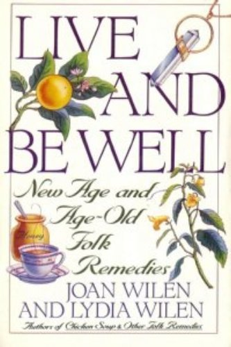 Live and be Well By Joan Wilen