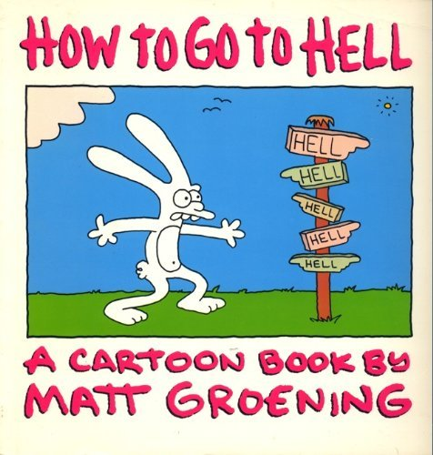 How to Go to Hell By Matt Groening