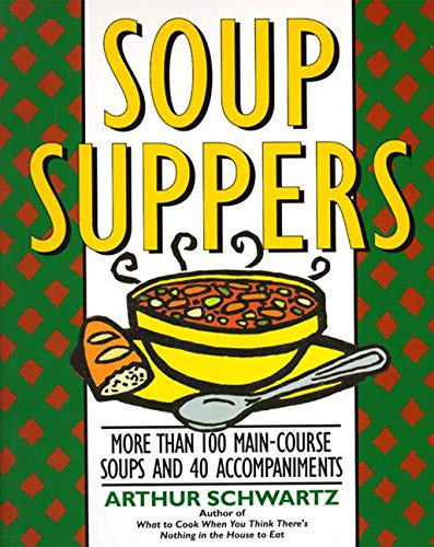 Soup Suppers By Arthur Schwartz