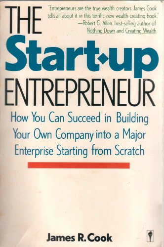 The Start-up Entrepreneur By James R. Cook
