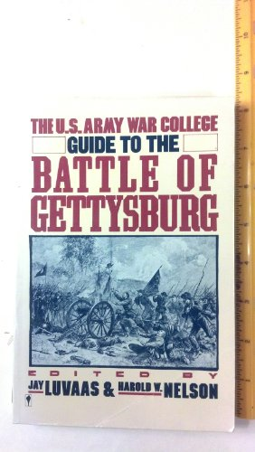 The Us Army War College Guide to the Battle at Gettysburg By Jay Luvaas