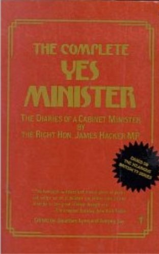 "The Complete ""Yes Minister"" By Jonathan Lynn"