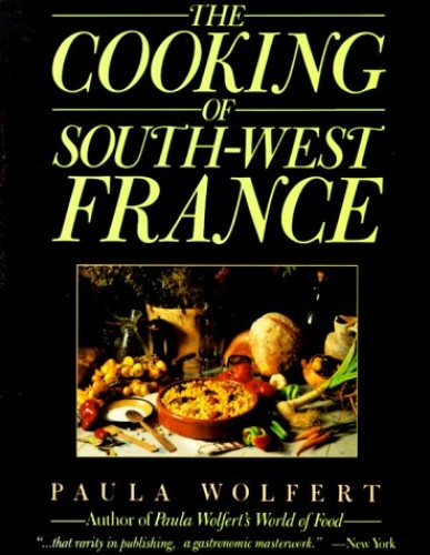 The Cooking of South-West France By Paula Wolfert