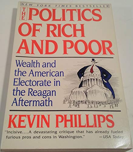 The Politics of the Rich and Poor By Kevin Phillips