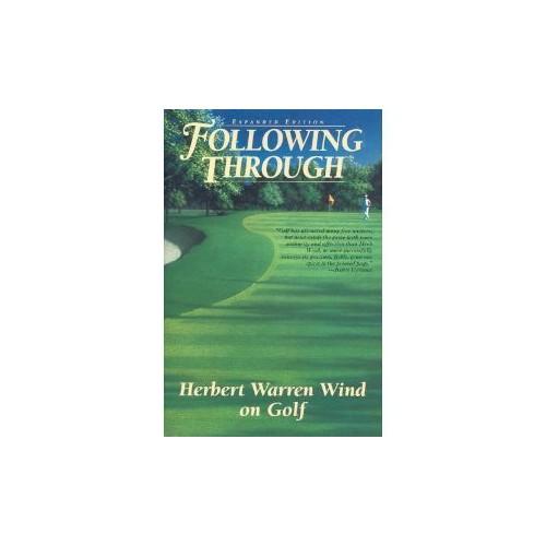 Following Through By Herbert Warren Wind