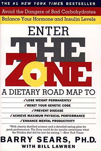 The Zone: A Revolutionary Life Plan to Put Your Body in Total Balance for Permanent Weight Loss, Higher Energy, a Happier State of Mind, a Healthier Heart by Barry Sears (Ph.D.)