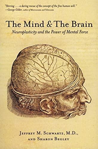 The Mind and the Brain By Jeffrey M. Schwartz