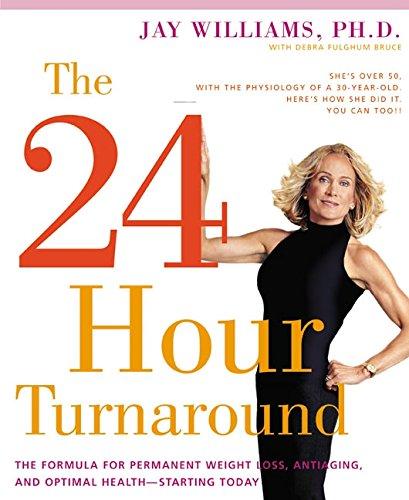 24 Hour Turnaround By Jay Williams, Ph. D.