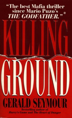 Killing Ground By Gerald Seymour