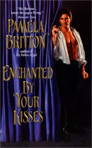 Enchanted by Your Kisses By Pamela Britton