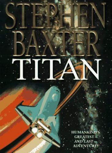 Titan Titan By Stephen Baxter