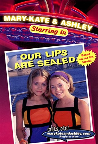 Mary-Kate & Ashley Starring in #1: Our Lips Are Sealed By Mary-Kate & Ashley Olsen