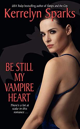 Be Still My Vampire Heart (Love at Stake) By Kerrelyn Sparks
