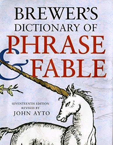 Brewer's Dictionary of Phrase & Fable By Fr John Ayto