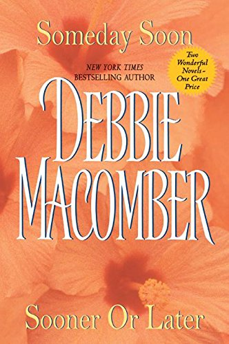 Some Day Soon & Sooner Or Later 2-in-1 By Debbie Macomber